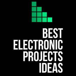 best electronic projects ideas
